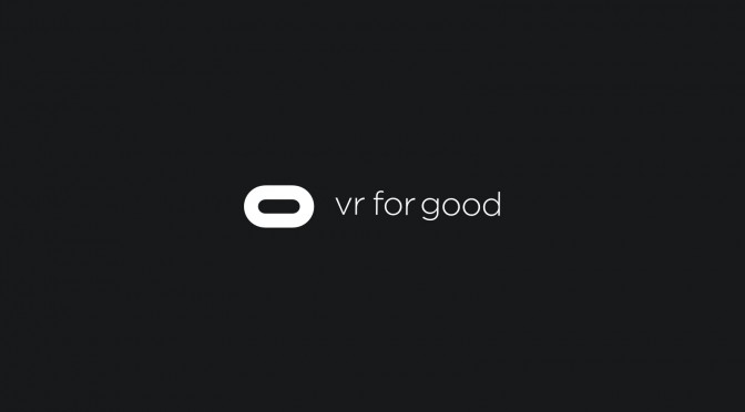 VR for Good by Oculus